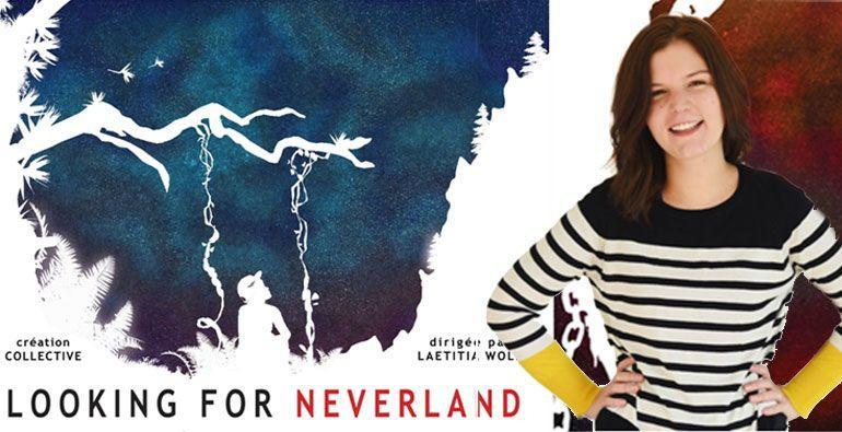 LOOKING FOR NEVERLAND – Création collective